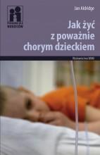 Jak żyć z poważnie chorym dzieckiem