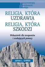 RELIGIA, KTÓRA UZDRAWIA. RELIGIA, KTÓRA SZKODZI